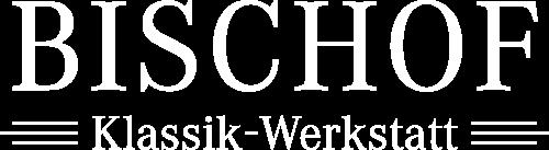 BISCHOF Klassik Werkstatt
